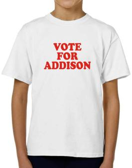Vote For Addison T-Shirt Boys Youth