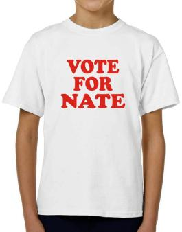 Vote For Nate T-Shirt Boys Youth
