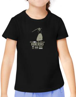 Life Is Simple... Eat, Sleep And Aikido T-Shirt Girls Youth