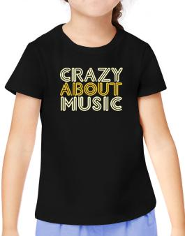 Crazy About Music T-Shirt Girls Youth