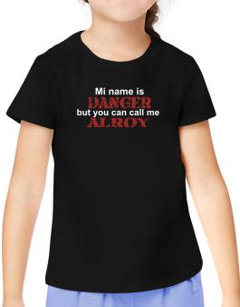My Name Is Danger But You Can Call Me Alroy T-Shirt Girls Youth
