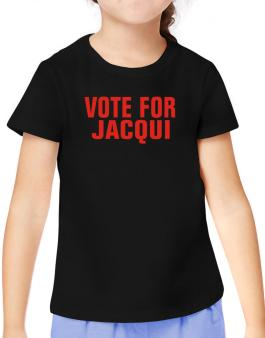Vote For Jacqui T-Shirt Girls Youth