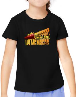 Support Your Local Hy Members T-Shirt Girls Youth