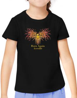 Born Again Accessible T-Shirt Girls Youth