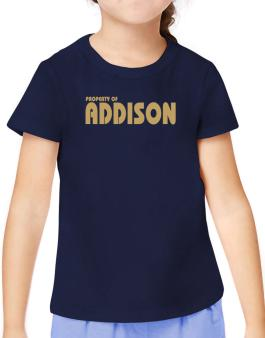 Property Of Addison T-Shirt Girls Youth