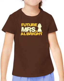 Future Mrs. Albright T-Shirt Girls Youth