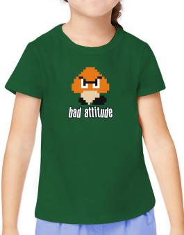 Bad Attitude T-Shirt Girls Youth