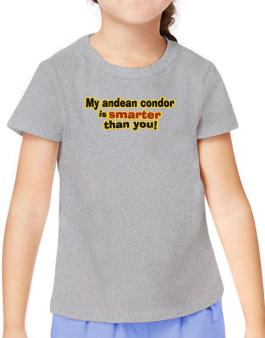 My Andean Condor Is Smarter Than You! T-Shirt Girls Youth