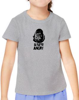 All The Rumors Are True , Im Angry T-Shirt Girls Youth