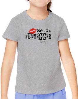 Kiss Me, Im Nutmegger - Lips T-Shirt Girls Youth
