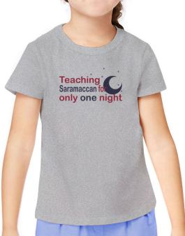 Teaching Saramaccan For Only One Night T-Shirt Girls Youth