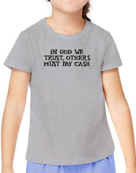 In God we trust T-Shirt Girls Youth