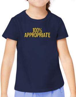 100% Appropriate T-Shirt Girls Youth