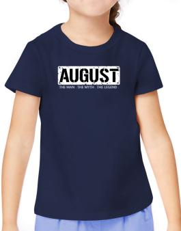 August : The Man - The Myth - The Legend T-Shirt Girls Youth
