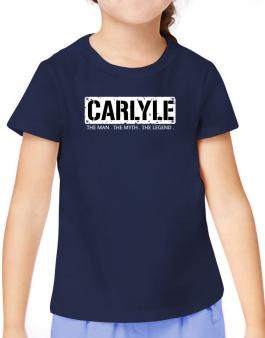Carlyle : The Man - The Myth - The Legend T-Shirt Girls Youth