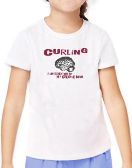 Curling Is An Extension Of My Creative Mind T-Shirt Girls Youth