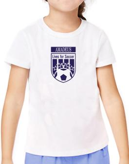 Amadeus Lives For Soccer T-Shirt Girls Youth