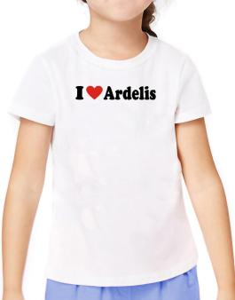 I Love Ardelis T-Shirt Girls Youth