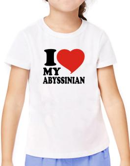 I Love My Abyssinian T-Shirt Girls Youth