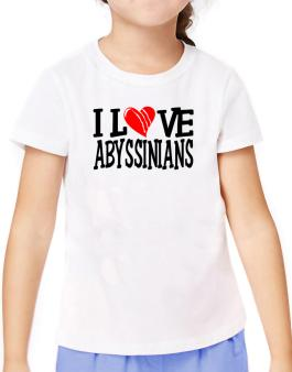 I Love Abyssinians - Scratched Heart T-Shirt Girls Youth