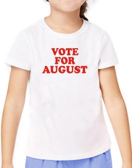 Vote For August T-Shirt Girls Youth