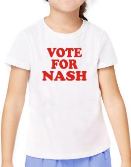 Vote For Nash T-Shirt Girls Youth