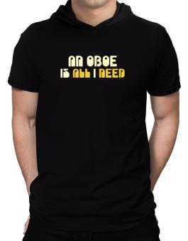 A Oboe Is All I Need Hooded T-Shirt - Mens