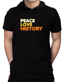 Peace Love History Hooded T-Shirt - Mens