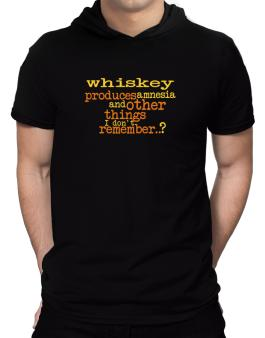Whiskey Produces Amnesia And Other Things I Dont Remember ..? Hooded T-Shirt - Mens