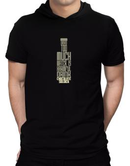 Drinking Too Much Water Is Harmful. Drink Chocolate Soldier Hooded T-Shirt - Mens