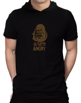 All The Rumors Are True , Im Angry Hooded T-Shirt - Mens