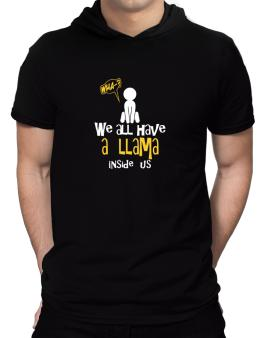 We All Have A Llama Inside Us Hooded T-Shirt - Mens