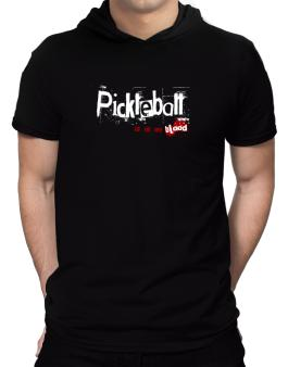 Pickleball Is In My Blood Hooded T-Shirt - Mens