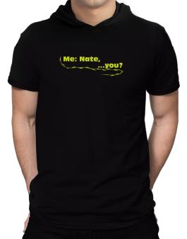 Me: Nate, ... You? Hooded T-Shirt - Mens