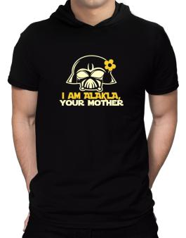 I Am Alaula, Your Mother Hooded T-Shirt - Mens