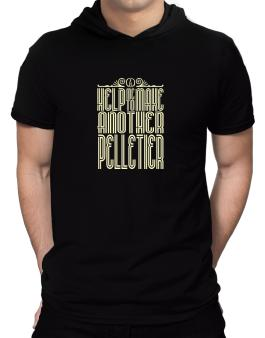 Help Me To Make Another Pelletier Hooded T-Shirt - Mens
