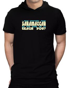 I Know Everything About Saramaccan? Do You Want Me To Teach You? Hooded T-Shirt - Mens