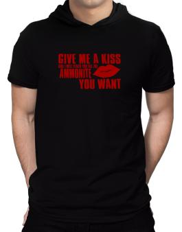 Give Me A Kiss And I Will Teach You All The Ammonite You Want Hooded T-Shirt - Mens