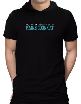 My Best Friend Is A Maine Coon Hooded T-Shirt - Mens