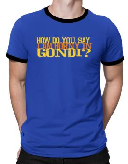 How Do You Say I Am Horny In Japanese ? Ringer T-Shirt