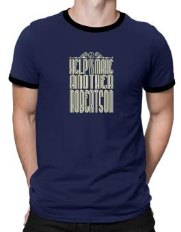 Help Me To Make Another Robertson Ringer T-Shirt