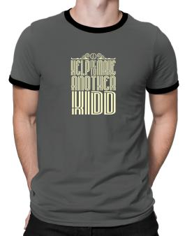 Help Me To Make Another Kidd Ringer T-Shirt