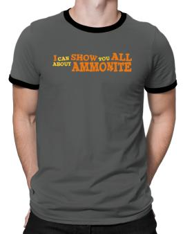 I Can Show You All About Ammonite Ringer T-Shirt