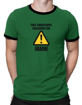 This Sweatshirt Is Exclusive For Abarne Ringer T-Shirt