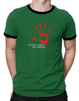 No More A Victim Of Your Cowardice Ringer T-Shirt