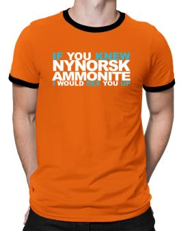 If You Knew Ammonite I Would Sex You Up Ringer T-Shirt