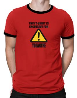 This T-shirt Is Exclusive For Yolanthe Ringer T-Shirt