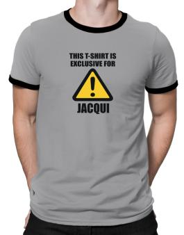 This T-shirt Is Exclusive For Jacqui Ringer T-Shirt