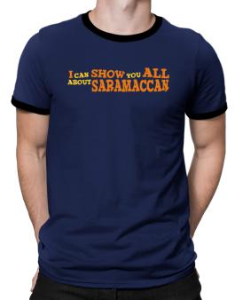 I Can Show You All About Saramaccan Ringer T-Shirt