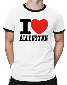 I Love Allentown Ringer T-Shirt
